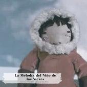 La Melodía del Niño de las Nieves de Canciones Infantiles