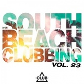 South Beach Clubbing, Vol. 23 by Various Artists