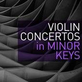 Violin Concertos in Minor Keys by Various Artists