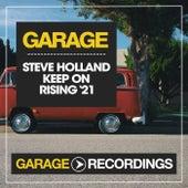 Keep on Rising (Dave Fletcher Remix) by Steve Holland