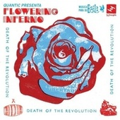 Death of the Revolution de Flowering Inferno Quantic