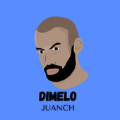 Dimelo by Juanch
