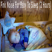 Pink Noise For Baby To Sleep (2 Hours) by Color Noise Therapy