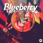 Blueberry Cafe, Vol. 8 (Soulful House Moods) by Various Artists