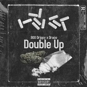 Double Up by 900 Drippy
