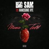 Mama Tell by Big Sam