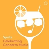 Spritz: Celebrating Concerto Music by Various Artists