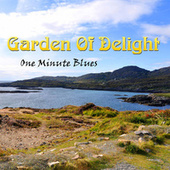 One Minute Blues by Garden Of Delight