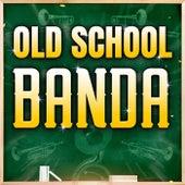 Old School Banda by Various Artists