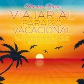 Música Para Viajar al Paraiso Vacacional von Various Artists