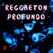 Reggaeton Profundo Vol. 2 by Various Artists