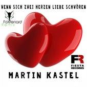 Wenn sich zwei Herzen Liebe schwören (FoxRenard Remix) von Martin Kastel