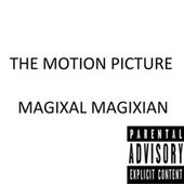 The Motion Picture de Magixal Magixian