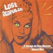 El Garage de Gina Monster (Ajusco Mix) de Lost Acapulco
