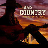 sad country music for crying by Various Artists