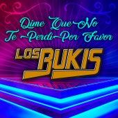 Dime Que No Te Perdí Por Favor Los Bukis by Various Artists