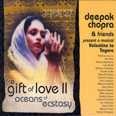 A Gift of Love Vol. 2 - Oceans Of Ecstasy by Deepak Chopra