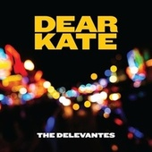 Dear Kate by The Delevantes