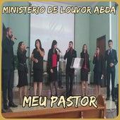 Meu Pastor (Cover) by Ministério de Louvor AbdA