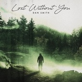 Lost Without You fra Dan Smith