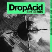 Drop Acid Not Bombs (Remixes) von Dbreathe