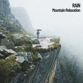 Rain: Mountain Relaxation by Relaxing Spa Music