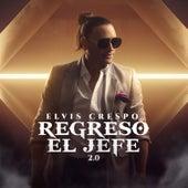 Regresó el Jefe 2.0 by Elvis Crespo