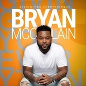 Giving You Everything (Live) by Bryan McClain