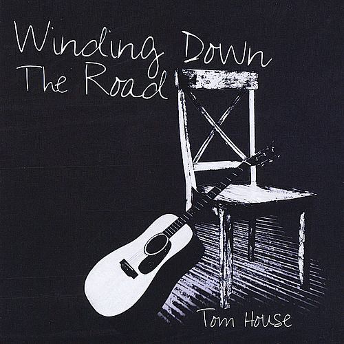 Winding Down the Road by Tom House