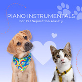 Instrumentals For Pet Separation Anxiety by Pet Music Therapy