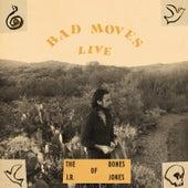 Bad Moves (Live) de The Bones of J.R. Jones