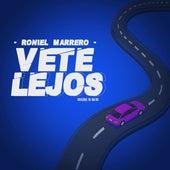 Vete Lejos de Roniel Marrero