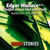 Twijfel vooral niet aan jezelf (Onverkort) von Edgar Wallace