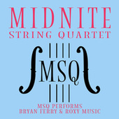 MSQ Performs Bryan Ferry & Roxy Music by Midnite String Quartet