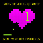 New Wave Heartstrings V1 by Midnite String Quartet