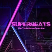 Superbeats (The Tech House Selection) by Various Artists