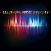 Electronic Music Diversity by Various Artists