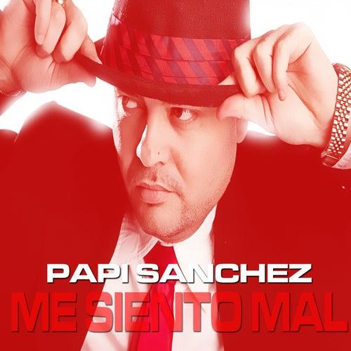 Me Siento Mal Single Version Single Von Papi Sanchez Napster
