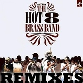 Hot 8 Remixes van Hot 8 Brass Band