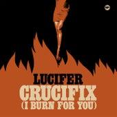 Crucifix (I Burn for You) by Lucifer