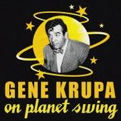 Gene Krupa On Planet Swing de Gene Krupa