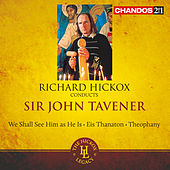 Tavener: We shall see him as he is - Eis Thanaton - Theophany by Various Artists
