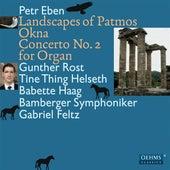 Eben: Landscapes of Patmos - Okna - Concerto No. 2 for Organ de Various Artists