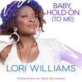 Baby, Hold on (To Me) by Lori Williams