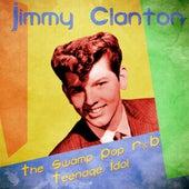 The Swamp Pop R&B Teenage Idol (Remastered) fra Jimmy Clanton