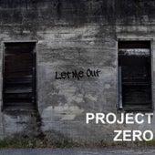 Let Me Out von Project Zero