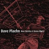 More Sketches & Demos, Pt. 3 von Dave Plaehn