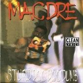 Stupid Doo Doo Dumb von Mac Dre