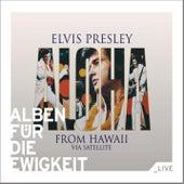 Aloha from Hawaii via Satellite (Alben für die Ewigkeit) von Elvis Presley