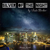Silver of the Night (Blue Night Cut) by Vladi Strecker